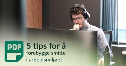 5 tips for å forebygge smitte i arbeidsmiljøet - banner